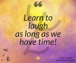 Falco Tarassaco's Quote: Learn to laugh as long as we have time!
